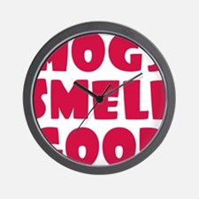 Hogs Smell Good Wall Clock