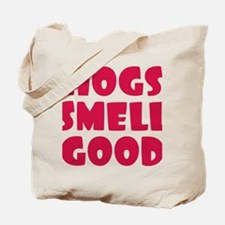 Hogs Smell Good Tote Bag
