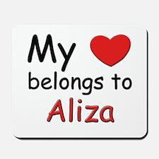 My heart belongs to aliza Mousepad