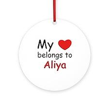 My heart belongs to aliya Ornament (Round)