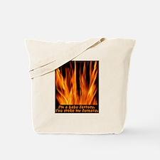 Flaming baby factory Tote Bag
