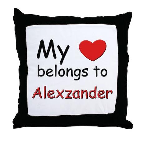 My heart belongs to alexzander Throw Pillow