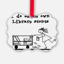 library stunts Ornament