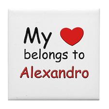 My heart belongs to alexandro Tile Coaster
