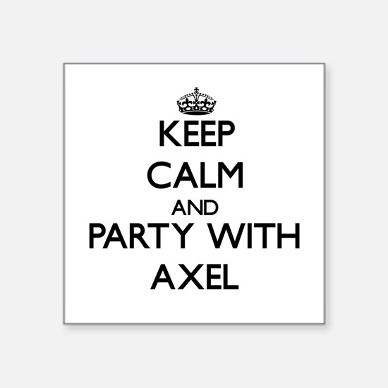 Keep Calm and Party with Axel Sticker