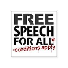 """Free Speech For All Conditi Square Sticker 3"""" x 3"""""""