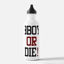 bboy or die1 Water Bottle