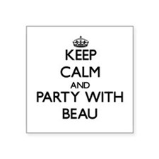 Keep Calm and Party with Beau Sticker