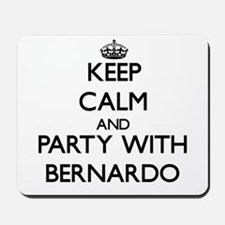 Keep Calm and Party with Bernardo Mousepad