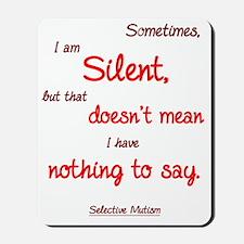 Sometimes I am Silent Mousepad