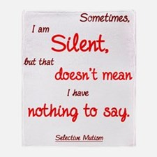 Sometimes I am Silent Throw Blanket