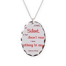 Sometimes I am Silent Necklace