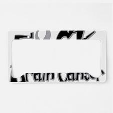 Fuck-Brain-Cancer License Plate Holder