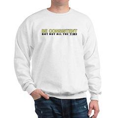 Be Consistent Sweatshirt