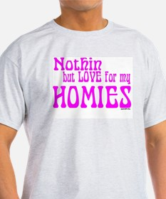 Love for my Homies-pink Ash Grey T-Shirt