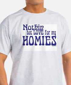 Love for my Homies-blue Ash Grey T-Shirt