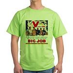 Same Big Job Green T-Shirt