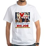 Same Big Job White T-Shirt