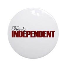 Fiercly Independent Ornament (Round)