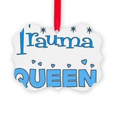 Trauma Queen Ornament