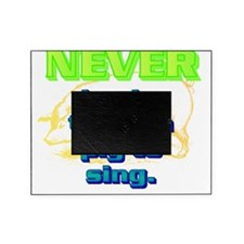 NEVER try to teach a pig to sing(fro Picture Frame