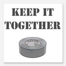 "Keep it together-1 Square Car Magnet 3"" x 3"""