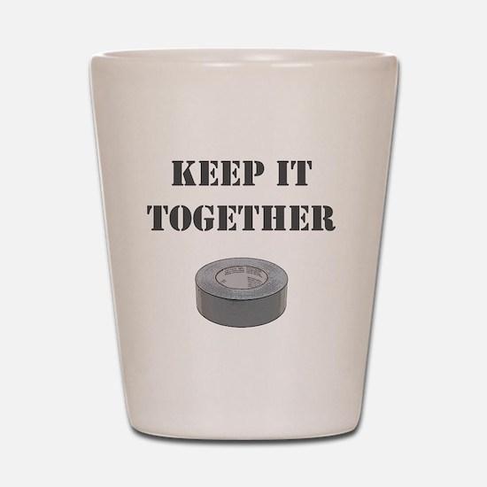Keep it together-1 Shot Glass