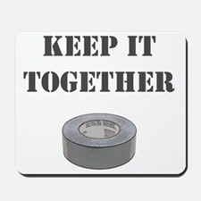 Keep it together-1 Mousepad