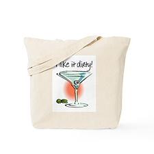 I LIKE IT DIRTY Tote Bag