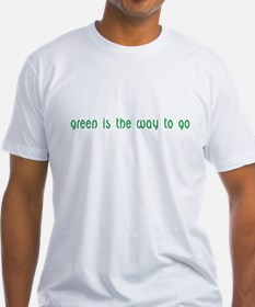 Green is the way to Go- Shirt