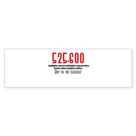 525,600 minutes--Bumper Sticker