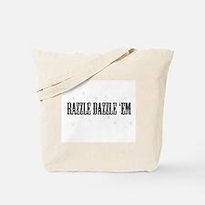 Razzle Dazzle 'em- Tote Bag
