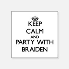 Keep Calm and Party with Braiden Sticker