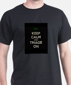 keep calm and triage on larger T-Shirt
