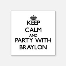 Keep Calm and Party with Braylon Sticker