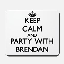 Keep Calm and Party with Brendan Mousepad