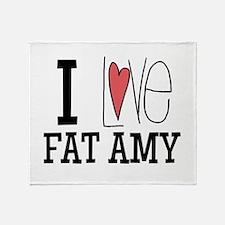 I Love Fat Amy Throw Blanket