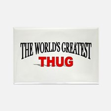 """The World's Greatest Thug"" Rectangle Magnet"