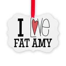 I Love Fat Amy Ornament