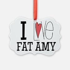I Love Fat Amy Ornament