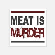 """Meat Is Murder squarer-2 Square Sticker 3"""" x 3"""""""