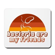 Bacteria are My Friends 2 Mousepad