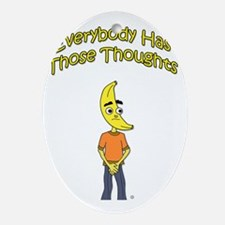 Everybody has Thoughts character t-s Oval Ornament