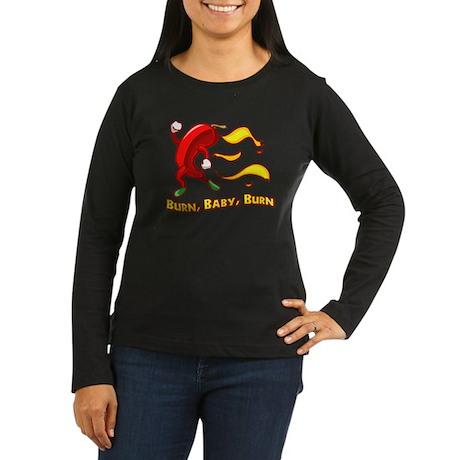 Burn Baby Burn Women's Long Sleeve Dark T-Shirt