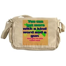 5-You can get more with a kind word  Messenger Bag