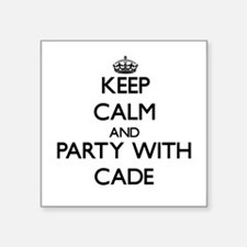 Keep Calm and Party with Cade Sticker