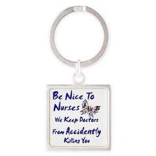 be nice to nurses butterfly copy Square Keychain
