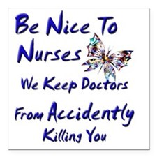 """be nice to nurses butter Square Car Magnet 3"""" x 3"""""""