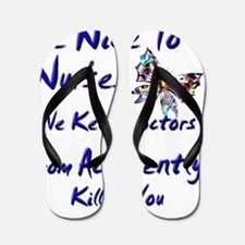 be nice to nurses butterfly copy Flip Flops