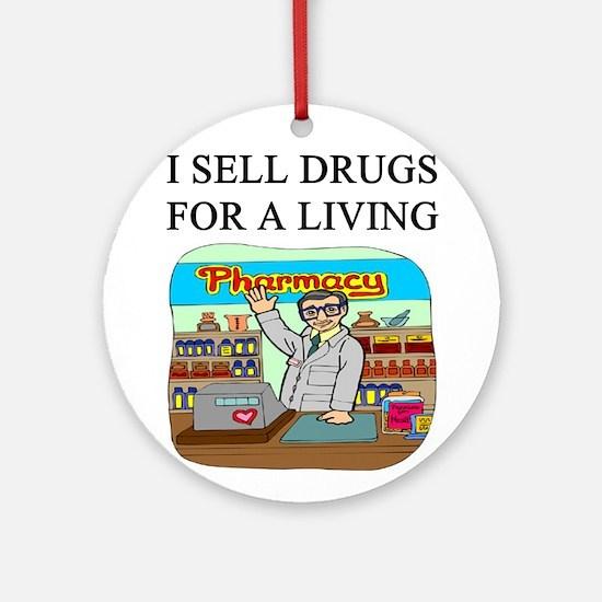 funny pharmacist joke gifts t-shirts Ornament (Rou